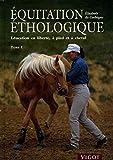 Equitation éthologique - Tome 1, Education en liberté, à pied et à cheval