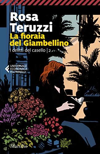 La fioraia del Giambellino (I delitti del casello Vol. 2)