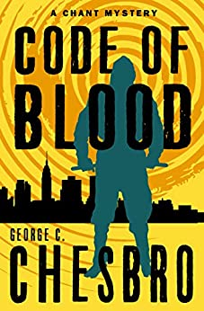 Code of Blood (The Chant Mysteries) by [George C. Chesbro]