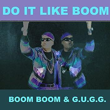 Do It Like Boom