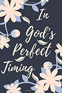"""In God's Perfect Timing: This Notebook and Journal for Writing, Matte Cover, Size 6"""" x 9"""", 120 Pages"""