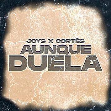 Aunque Duela (feat. Cortés)