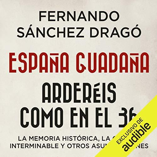 Diseño de la portada del título España guadaña. Arderéis como en el 36 (Narración en Castellano)