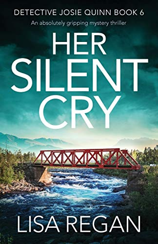 Compare Textbook Prices for Her Silent Cry: An absolutely gripping mystery thriller Detective Josie Quinn  ISBN 9781838880040 by Regan, Lisa