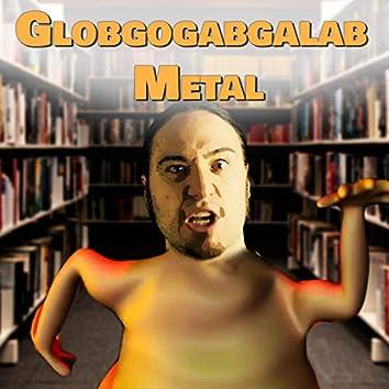 Globgogabgalab Metal