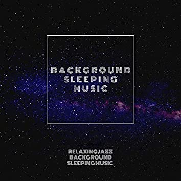 Relaxing Jazz Background Sleeping Music