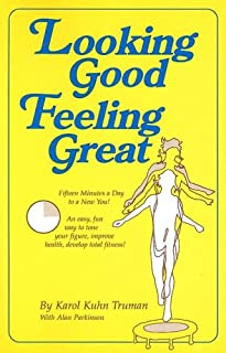 Looking Good Feeling Great: Fifteen Minutes a Day to a New You!