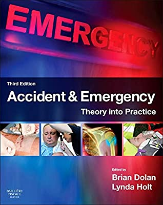 Accident & Emergency: Theory into Practice, 3e from Bailliere Tindall