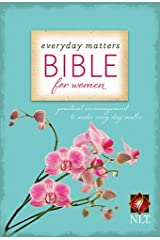 Everyday Matters Bible for Women-NLT: Practical Encouragement to Make Every Day Matter Paperback