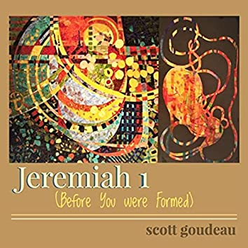 Jeremiah 1 (Before You Were Formed)