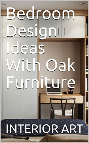 Bedroom Design Ideas With Oak Furniture (English Edition)