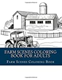 Farm Scenes Coloring Book for Adults: Farm Scene Coloring Book