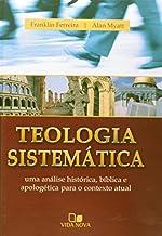 Teologia sistemática - (FRANKLIN E MYATT).