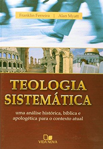 Teologia sistemática - (FRANKLIN E MYATT)