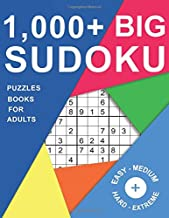1,000+ Big Sudoku Puzzles Books For Adults: 9x9 Sudoku Puzzle with 4 Difficulty Levels Easy, Medium, Hard, Extreme from Beginner to Expert Large Print (Sudoku Puzzle Books For Adults)
