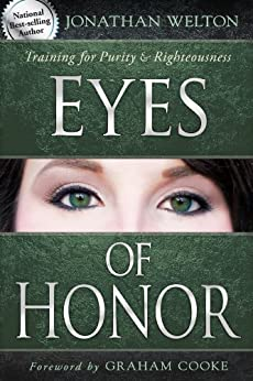Eyes of Honor: Training for Purity and Righteousness by [Jonathan Welton]