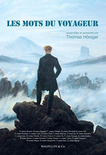 Les mots du voyageur: Recueil de citations sur les voyages (Les Ancres contemporaines t. 3) (French Edition)