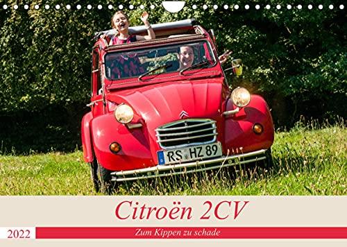Citroën 2 CV - Zum Kippen zu schade (Wandkalender 2022 DIN A4 quer)