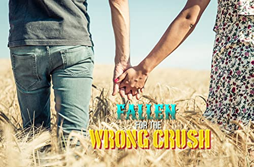 Fallen For The Wrong Crush (English Edition)