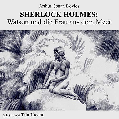 Sherlock Holmes: Watson und die Frau aus dem Meer Titelbild