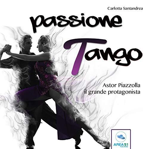 Astor Piazzolla. Il grande protagonista copertina