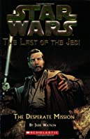 The Desperate Mission (Star Wars: The Last of the Jedi)