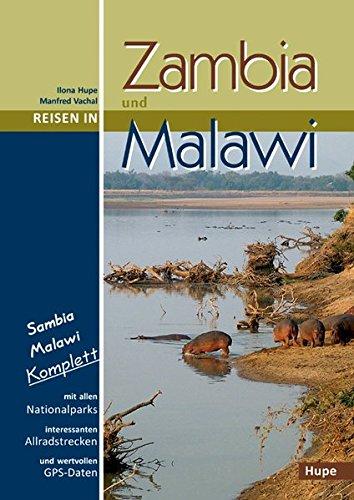 Reisen in Zambia und Malawi: Sambia Malawi komplett: Alle Nationalparks, interessante Allradstrecken, wertvolle GPS-Daten. Ein Reisebegleiter für Natur und Abenteuer