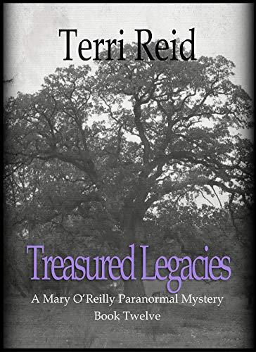 Treasured Legacies: A Mary O'Reilly Paranormal Mystery - Book Twelve (Mary...