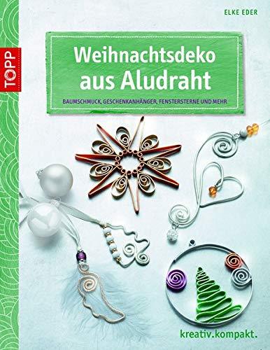 Weihnachtsdeko aus Aludraht:...