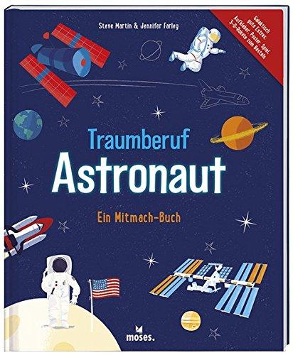 Traumberuf Astronaut: Ein Mitmach-Buch
