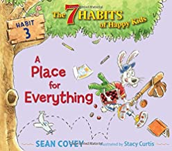 A Place for Everything: Habit 3 (Volume 3) (The 7 Habits of Happy Kids)