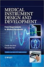 Medical Instrument Design and Development: From Requirements to Market Placements by Claudio Becchetti (2013-07-29)