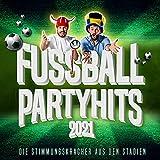 Fussball Party Hits 2021: Die Stimmungskracher aus den Stadien [Explicit]