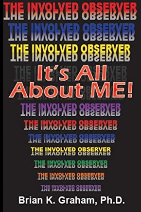 It's All about Me: The Involved Observer