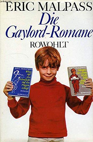 Die Gaylord-Romane: Morgens um sieben ist die Welt noch in Ordnung. Wenn süss das Mondlicht auf den Hügeln schläft