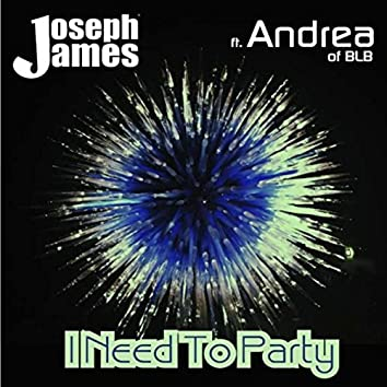 I Need to Party (feat. Andrea of BLB)