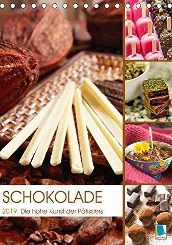 Schokolade: Die hohe Kunst der Patissiers (Tischkalender 2019 DIN A5 hoch): Hochgenuss in Schokolade (Monatskalender, 14 Seiten ) (CALVENDO Lifestyle)