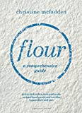 Flour: From grains and pulses to nuts and seeds