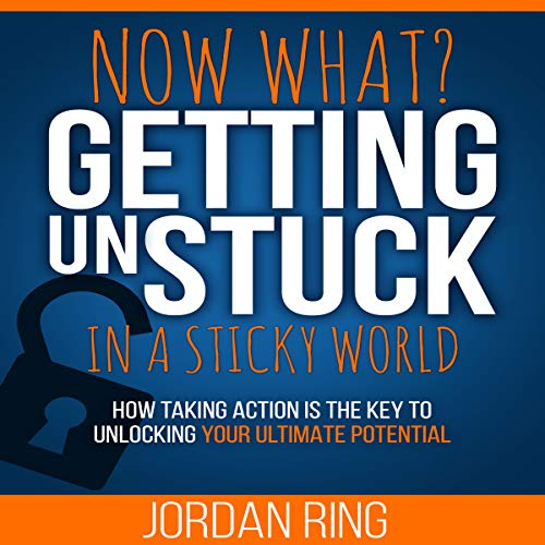 Now What? Getting Unstuck in a Sticky World audiobook cover art