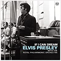 If I Can Dream: Elvis Presley With Royal Phil Orch by ELVIS PRESLEY