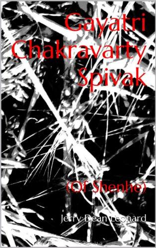 Gayatri Chakravarty Spivak (Of Shenhe) (English Edition)