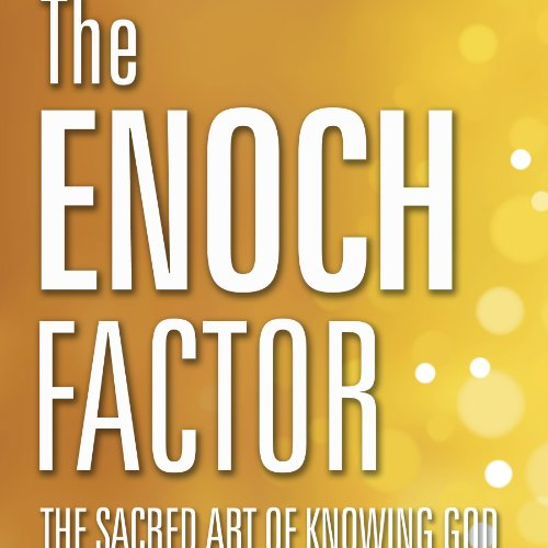 『The Enoch Factor: The Sacred Art of Knowing God』のカバーアート