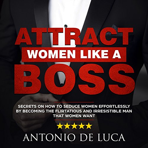 Attract Women Like a Boss audiobook cover art