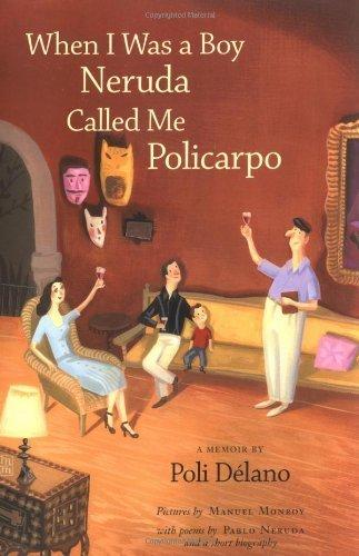 When I Was a Boy Neruda Called Me Policarpo: A Memoir by Poli Delano (2006-03-29)