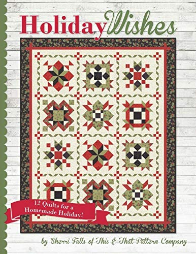 Holiday Wishes: 12 Quilts for a Homemade Holiday Book