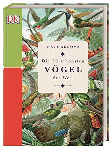 Naturelove. Die 50 schönsten Vögel der Welt: Ein Buch wird zum Kunstwerk