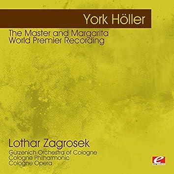 Höller: The Master And Margarita – World Premier Recording (Digitally Remastered)