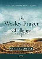 The Wesley Prayer Challenge: 21 Days to a Closer Walk With Christ [DVD]