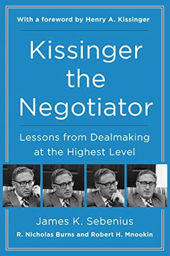 Kissinger the Negotiator: Lessons from Dealmaking at the Highest Level (English Edition)