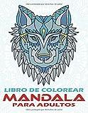 Mandala Libro de colorear para Adultos: Más de 100 mandalas de animales - Creatividad, concentración y relajación con mandalas de animales antiestrés - Hermosos leones, lobos o tigres para colorear